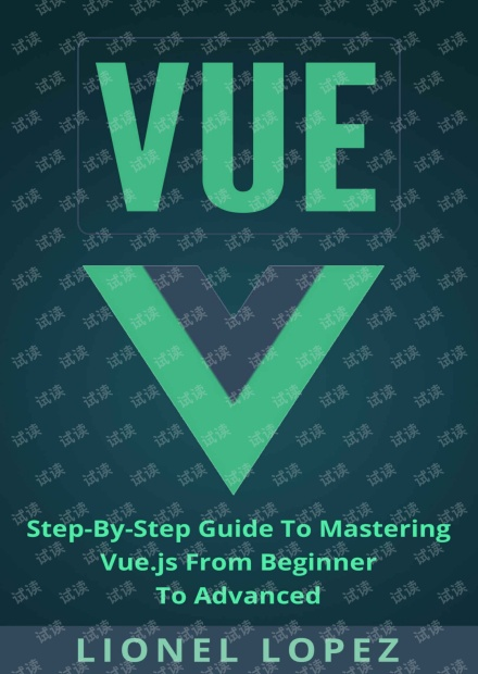 Vue Step-By-Step Guide To Mastering Vue.js From Beginner To Advanced 无水印pdf