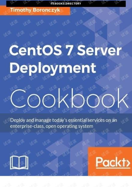 CentOS 7 Server Deployment Cookbook