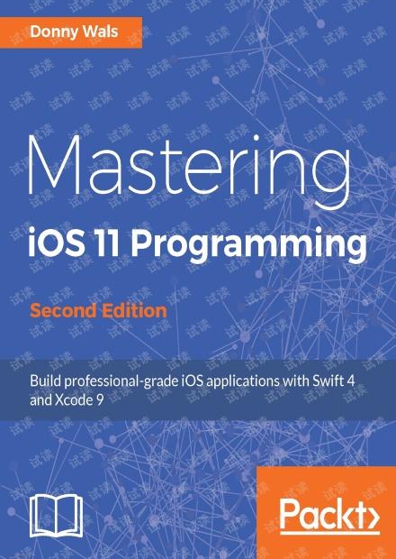Mastering iOS 11 Programming, 2nd Edition 2017年出版553页