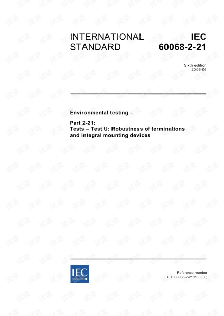 IEC 60068-2-21 : 2006 Environmental testing - Part 2-21: Tests - Test U: Robustness of terminations and integral mounting devices
