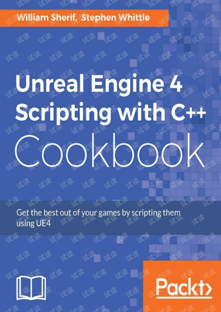 Unreal Engine 4 Scripting with C++ Cookbook [全彩]
