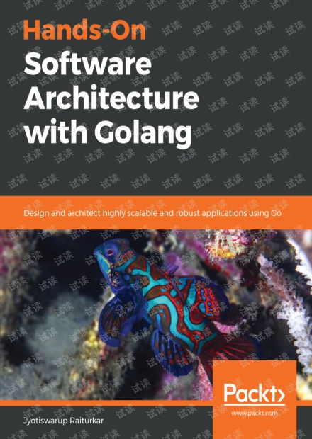 HANDSON_SOFTWARE_ARCHITECTURE_WITH_GOLANG,Golang架构2019年新书,英文版