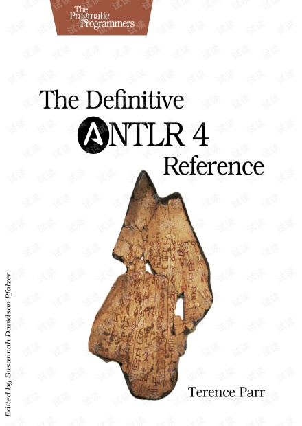 Pragmatic.The Definitive ANTLR 4 Reference.2013