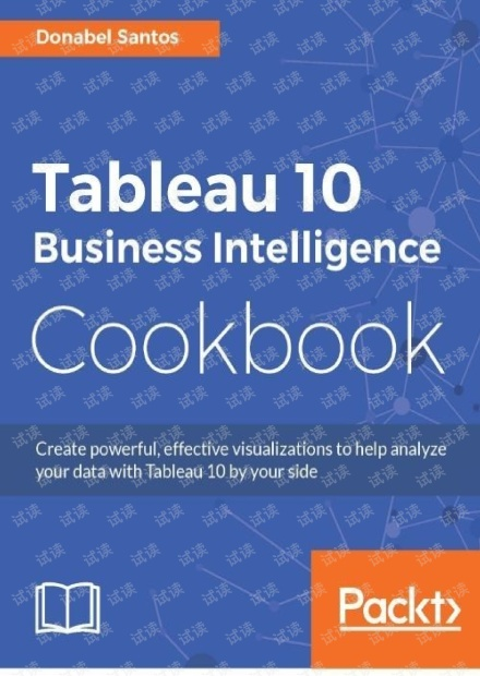 Tableau 10 Business Intelligence Cookbook.pdf