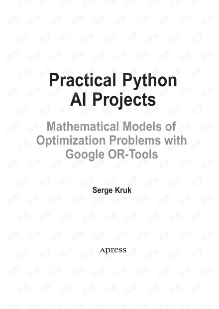 Practical-Python-AI-Projects-Mathematical-Models-of-Optimization-Problems-with-Google-OR-Tools.pdf.pdf